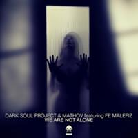 Dark Soul Project & Mathov - We Are Not Alone feat. Fe Malefiz (Nico Parisi Remix)