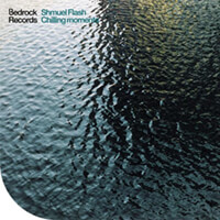 Shmuel Flash - Chilling Moments (Kazell Influx Audio Remix)