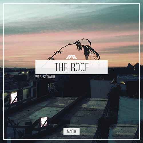 Wes Straub - The Roof EP