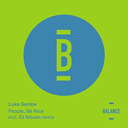 Luka Sambe - People, Be Nice (Eli Nissan Everlast Remix)