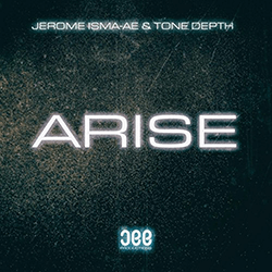 Jerome Isma-Ae & Tone Depth - Arise